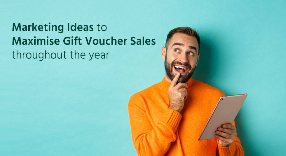 Marketing Ideas to Maximise Gift Voucher Sales throughout the year